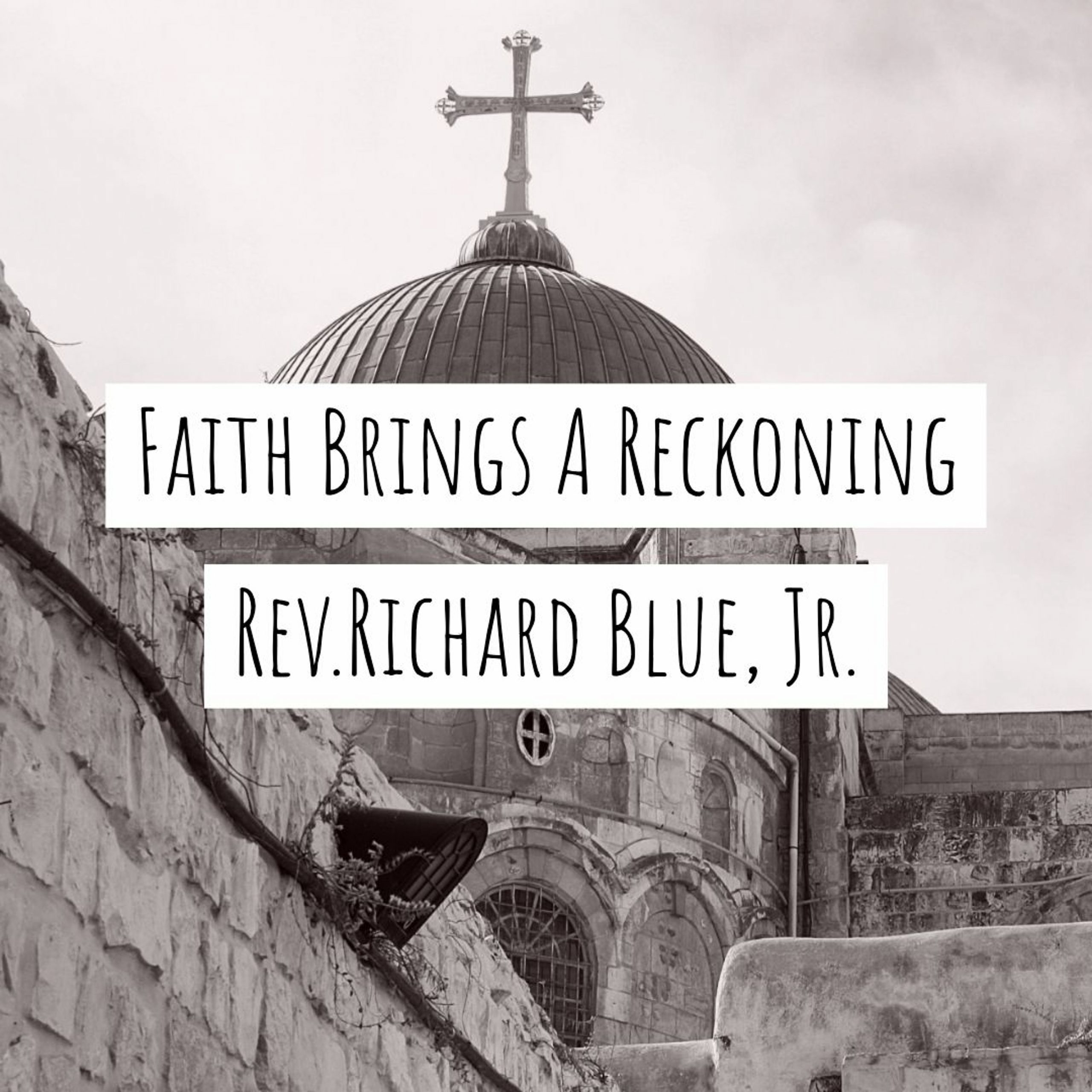 You are currently viewing Faith Brings A Reckoning