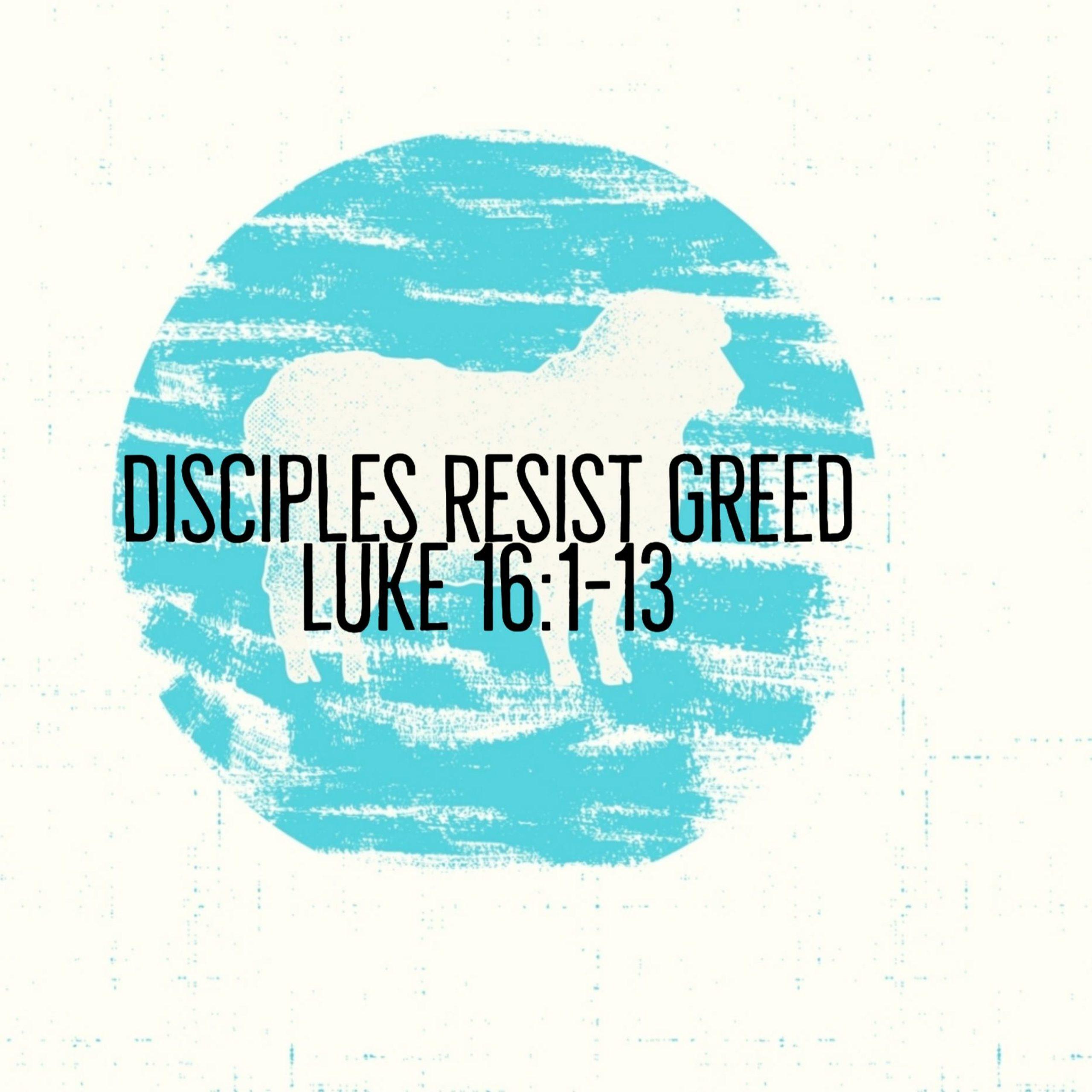 Disciples Resist Greed