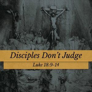 Disciples Don't Judge