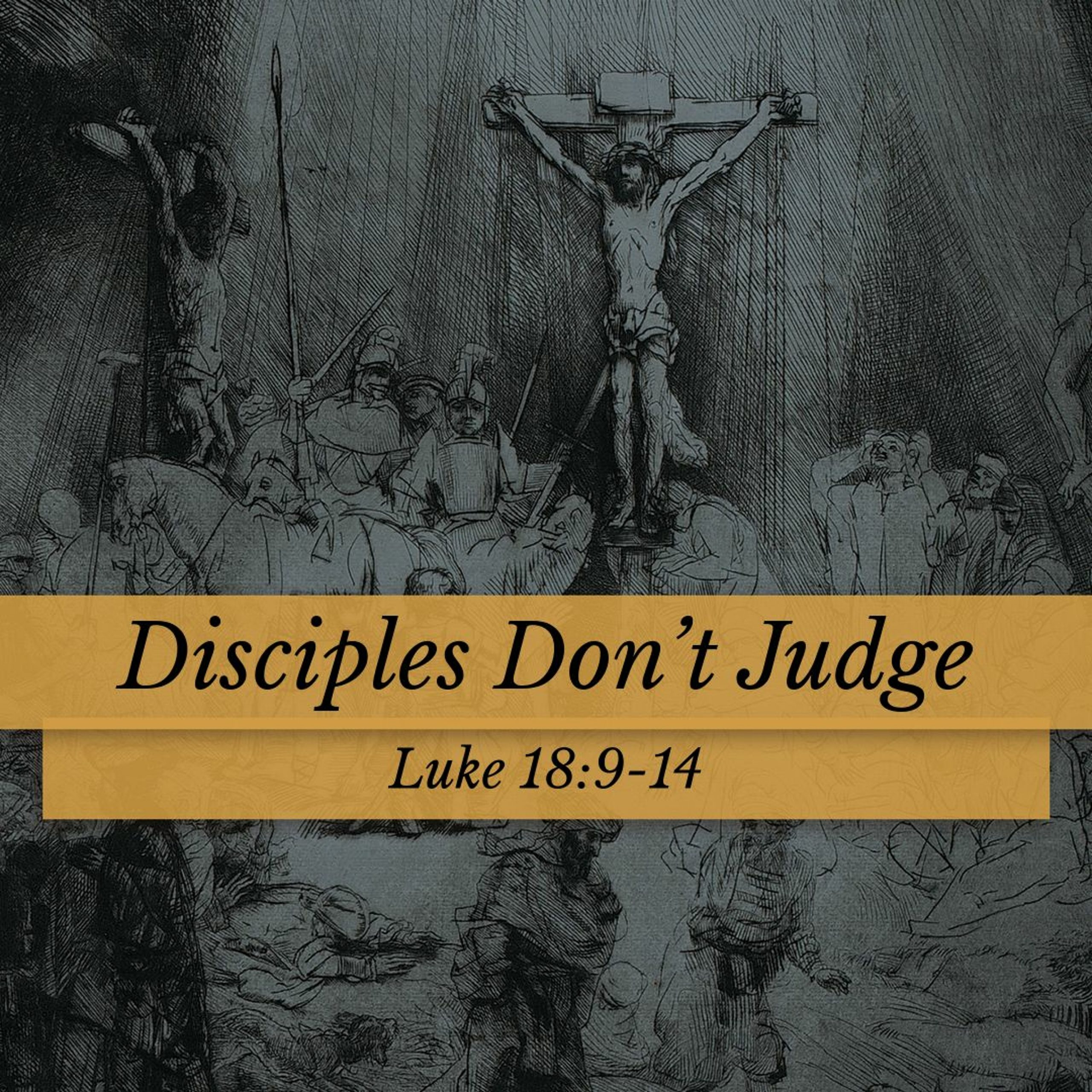 You are currently viewing Disciples Don't Judge