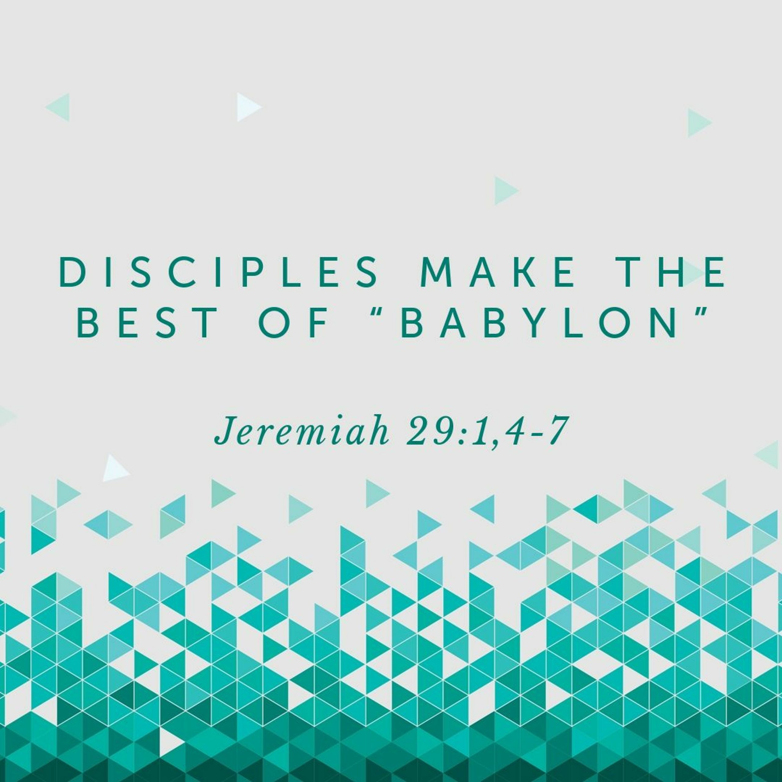 """You are currently viewing Disciples Make The Best of """"Babylon"""""""