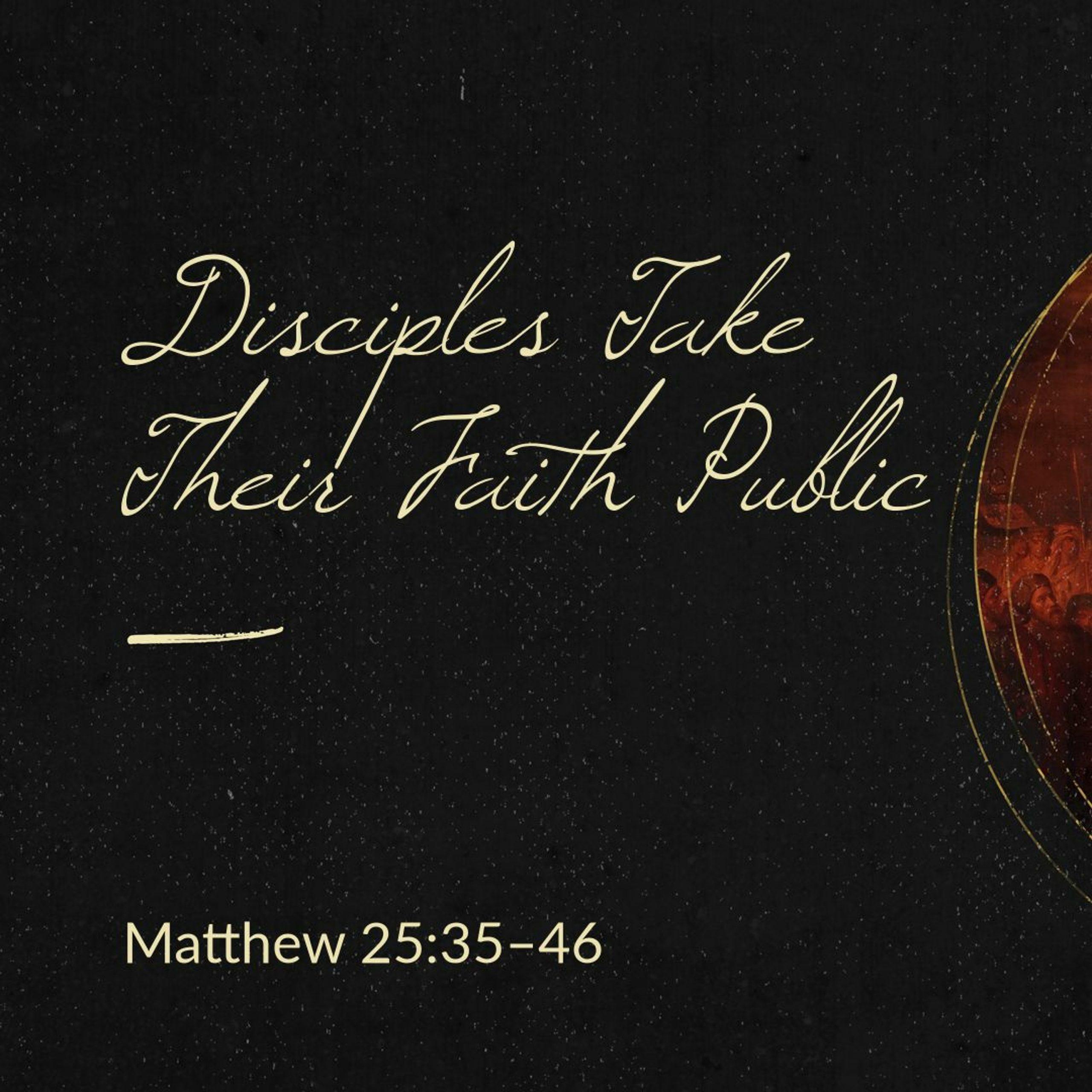 Disciples Take Their Faith Public
