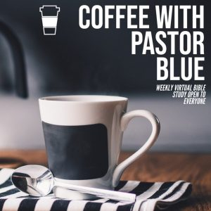 Coffee with the Pastor Episode 5: Lent & The Future