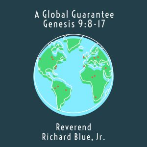 Read more about the article A Global Guarantee: Genesis 9:8-17