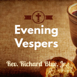 Maundy Thursday Evening Vespers