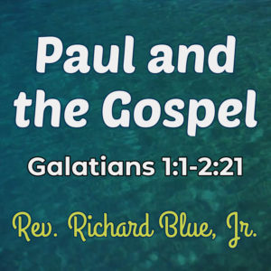 Read more about the article Paul and The Gospel